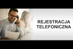 Czytaj więcej: Rejestracja telefoniczna